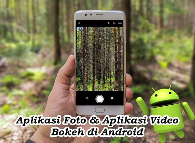 3 Aplikasi Foto dan Video Bokeh Untuk Android