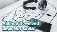 Apikasi Download Lagu Mp3 Gratis