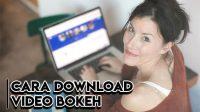 Cara download video bokeh terbaru